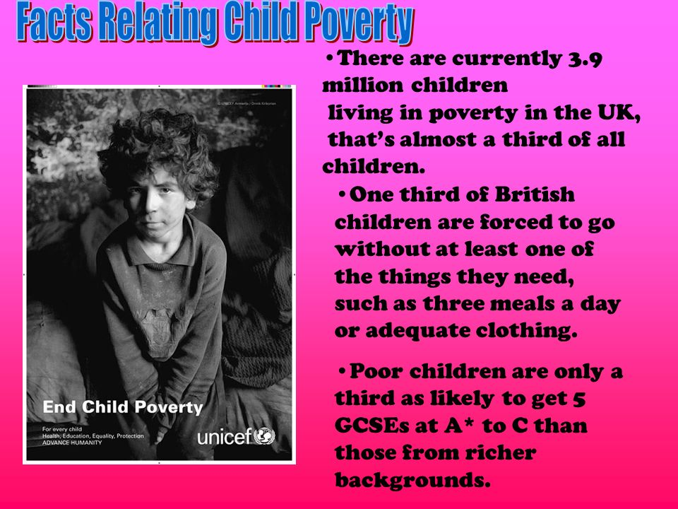 One third of British children are forced to go without at least one of the things they need, such as three meals a day or adequate clothing. Poor chil