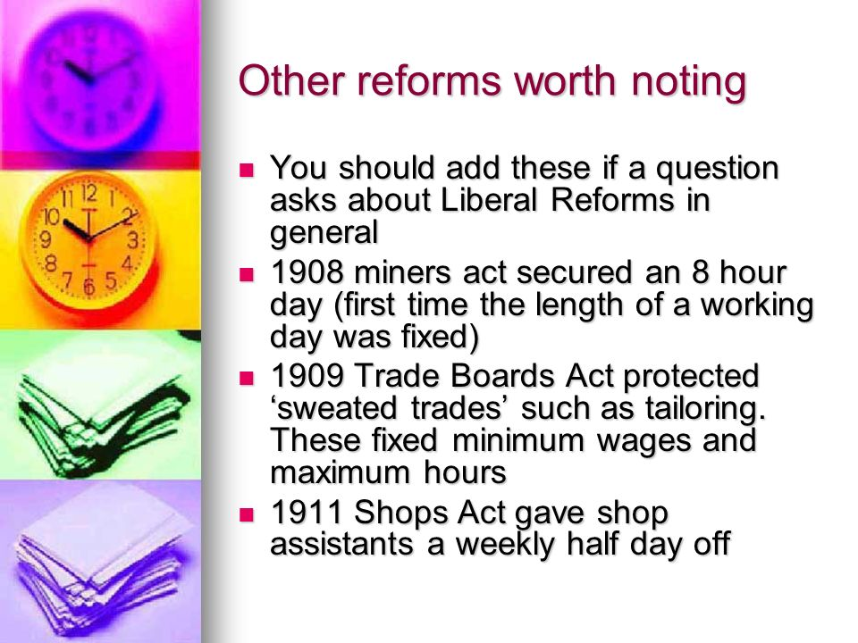 Other reforms worth noting You should add these if a question asks about Liberal Reforms in general You should add these if a question asks about Libe