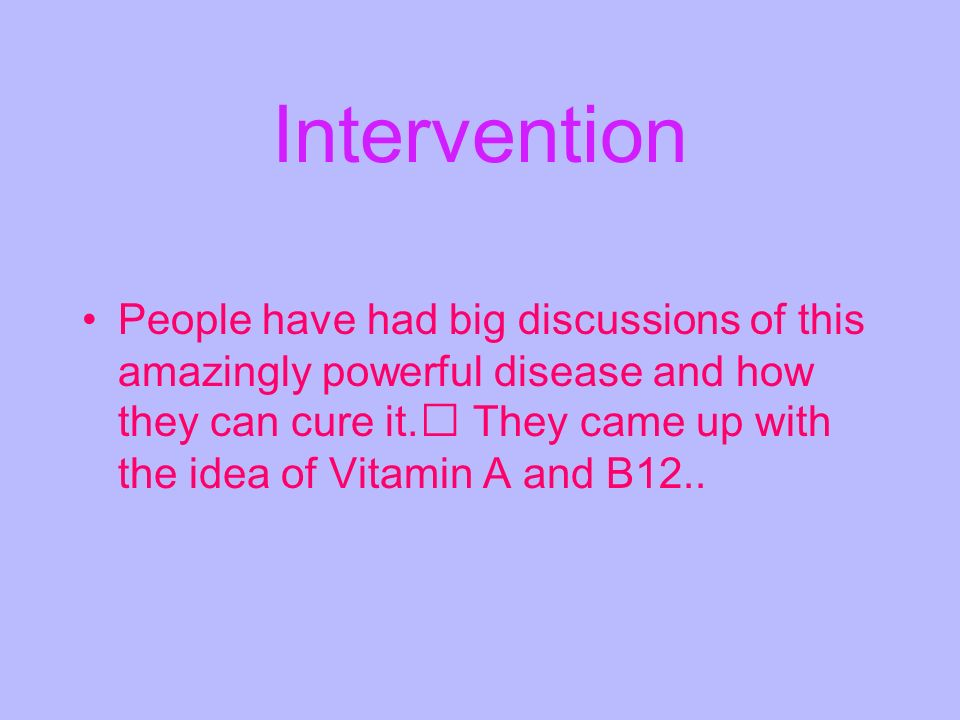 Intervention People have had big discussions of this amazingly powerful disease and how they can cure it.