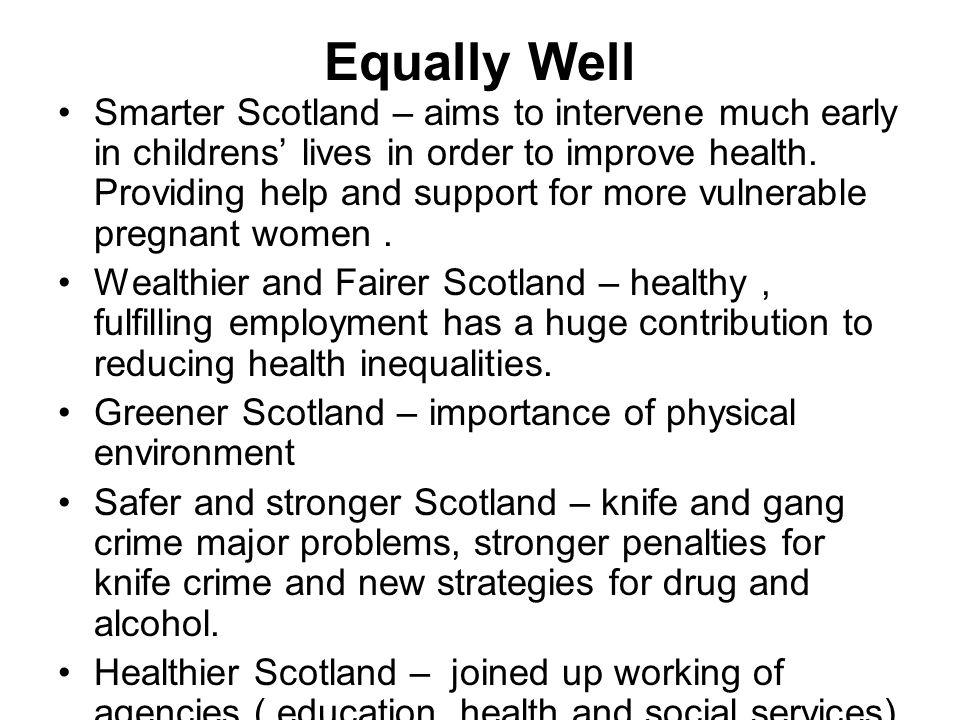 Equally Well Smarter Scotland – aims to intervene much early in childrens lives in order to improve health.