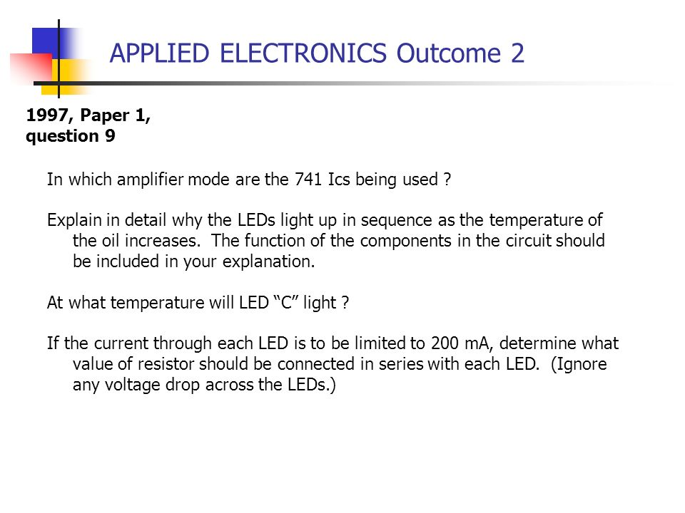 APPLIED ELECTRONICS Outcome 2 1997, Paper 1, question 9 In which amplifier mode are the 741 Ics being used ? Explain in detail why the LEDs light up i