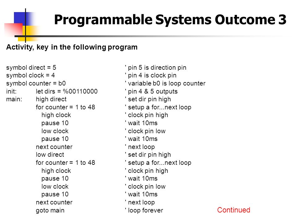 Programmable Systems Outcome 3 Activity, key in the following program symbol direct = 5' pin 5 is direction pin symbol clock = 4' pin 4 is clock pin s