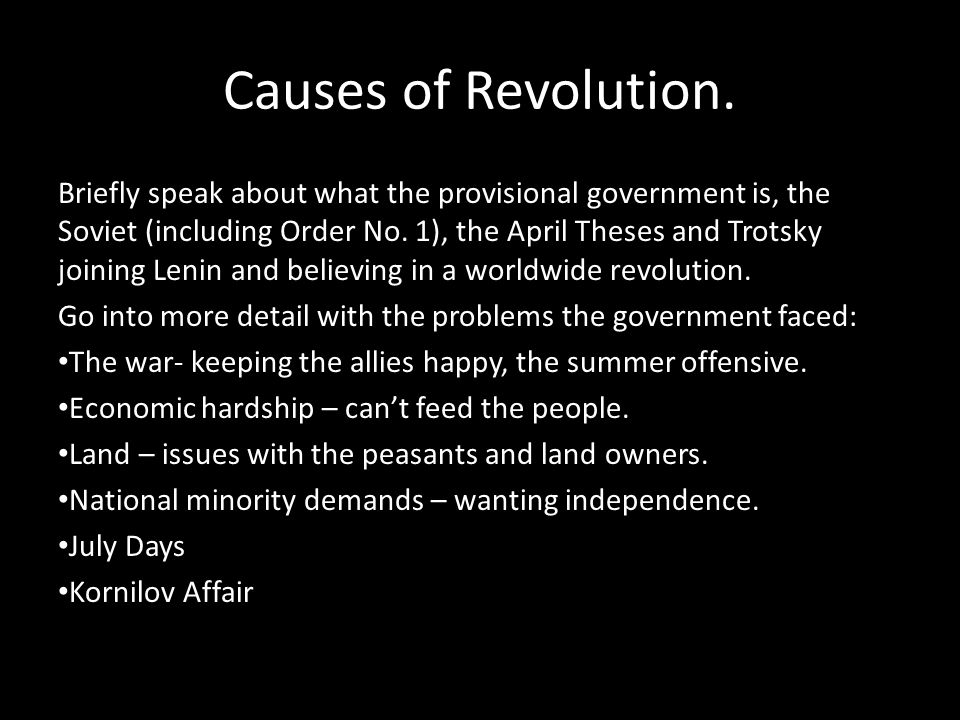 Causes of Revolution. Briefly speak about what the provisional government is, the Soviet (including Order No. 1), the April Theses and Trotsky joining