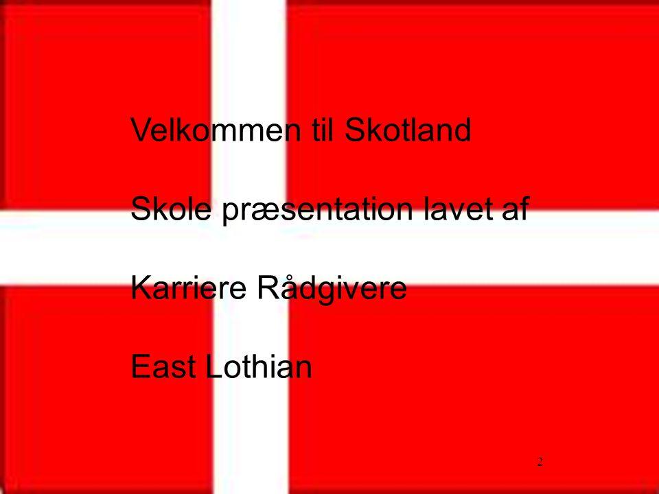 2 2 Velkommen til Skotland Skole præsentation lavet af Karriere Rådgivere East Lothian