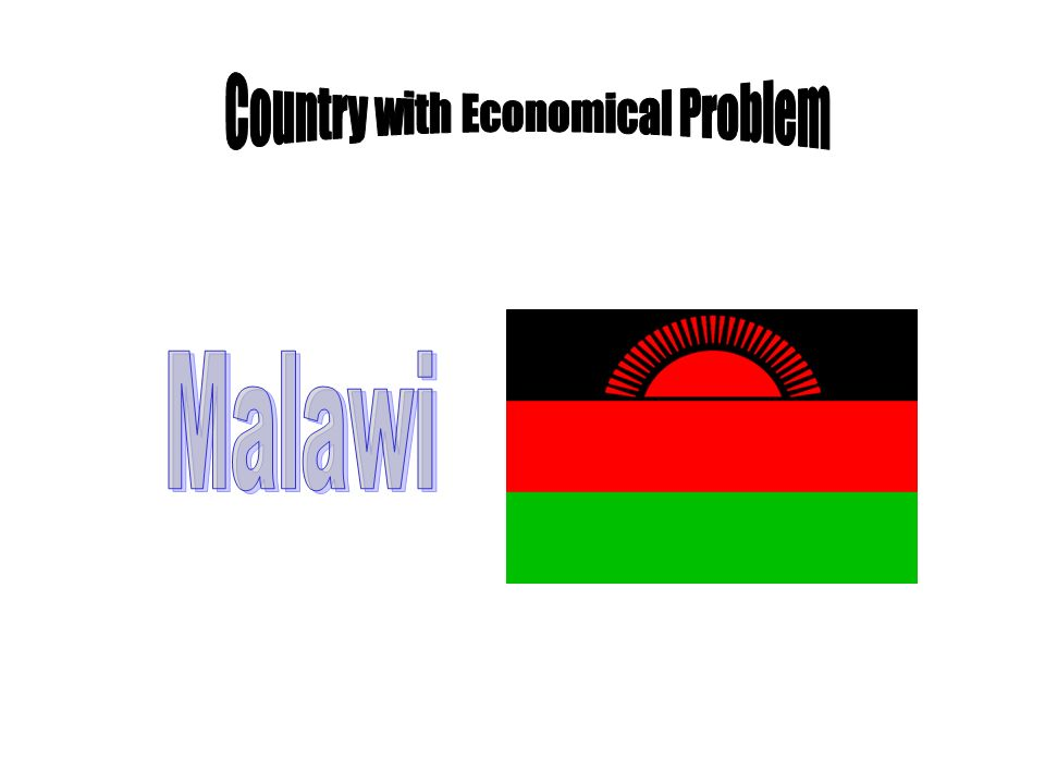 MALAWI The economy of Malawi is mostly agricultural, with about 90% of the population living in rural areas.