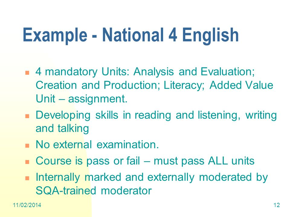 Example - National 4 English 4 mandatory Units: Analysis and Evaluation; Creation and Production; Literacy; Added Value Unit – assignment. Developing