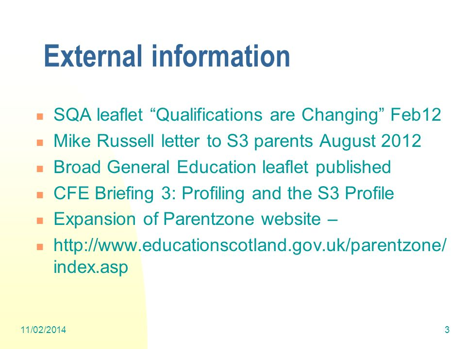 External information SQA leaflet Qualifications are Changing Feb12 Mike Russell letter to S3 parents August 2012 Broad General Education leaflet publi