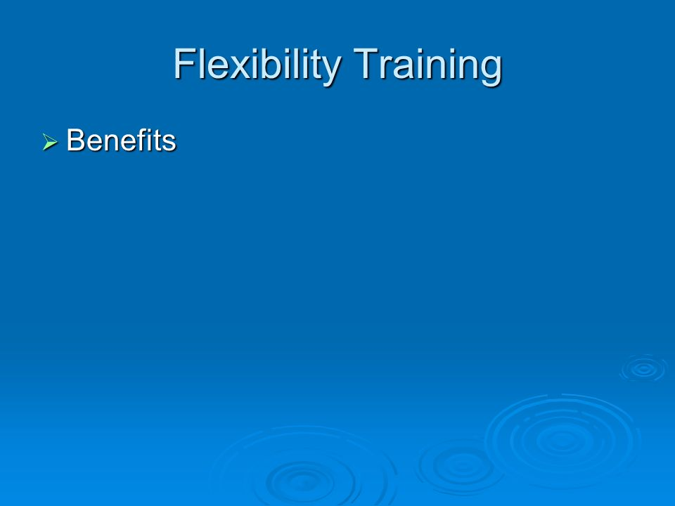 Flexibility Training Benefits Benefits