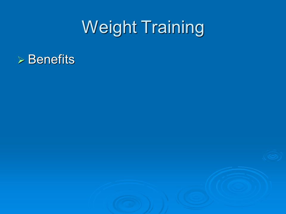 Weight Training Benefits Benefits