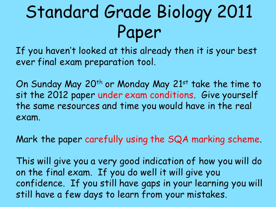 Standard Grade Biology 2011 Paper If you havent looked at this already then it is your best ever final exam preparation tool.