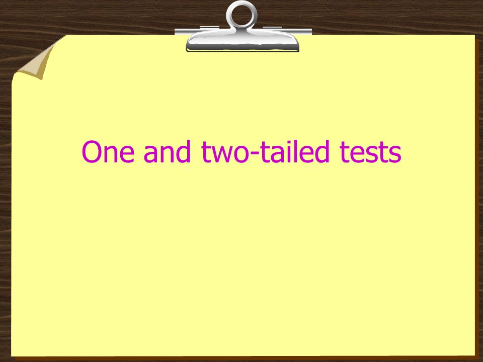 One and two-tailed tests