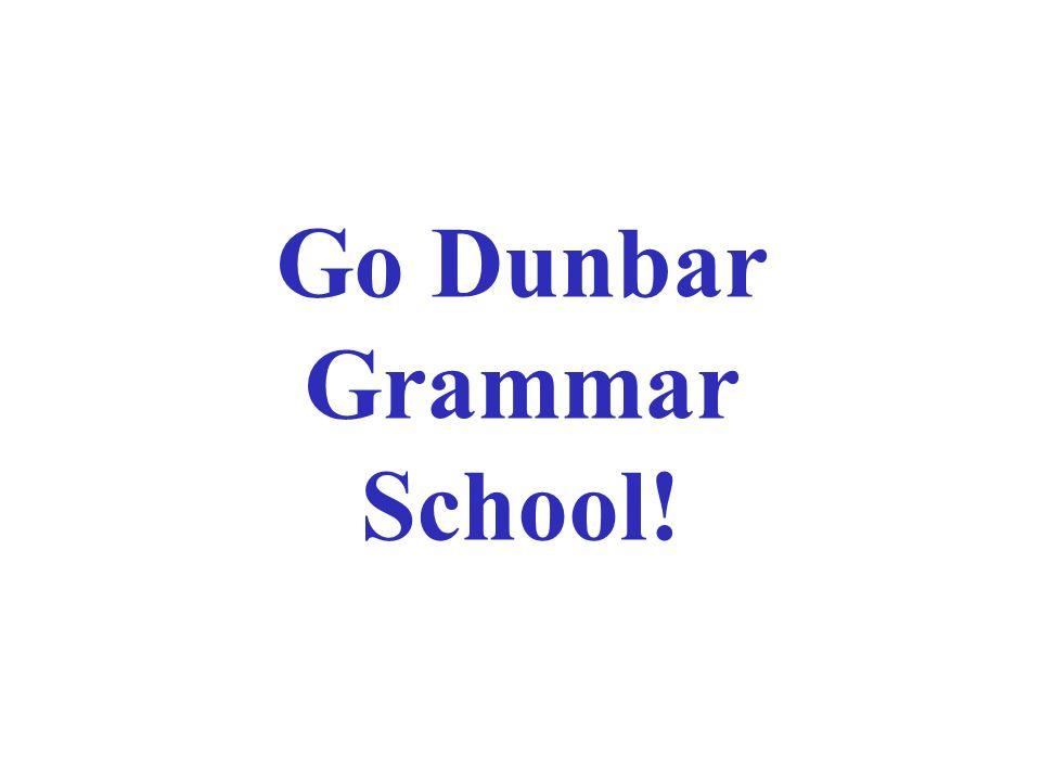 Go Dunbar Grammar School!
