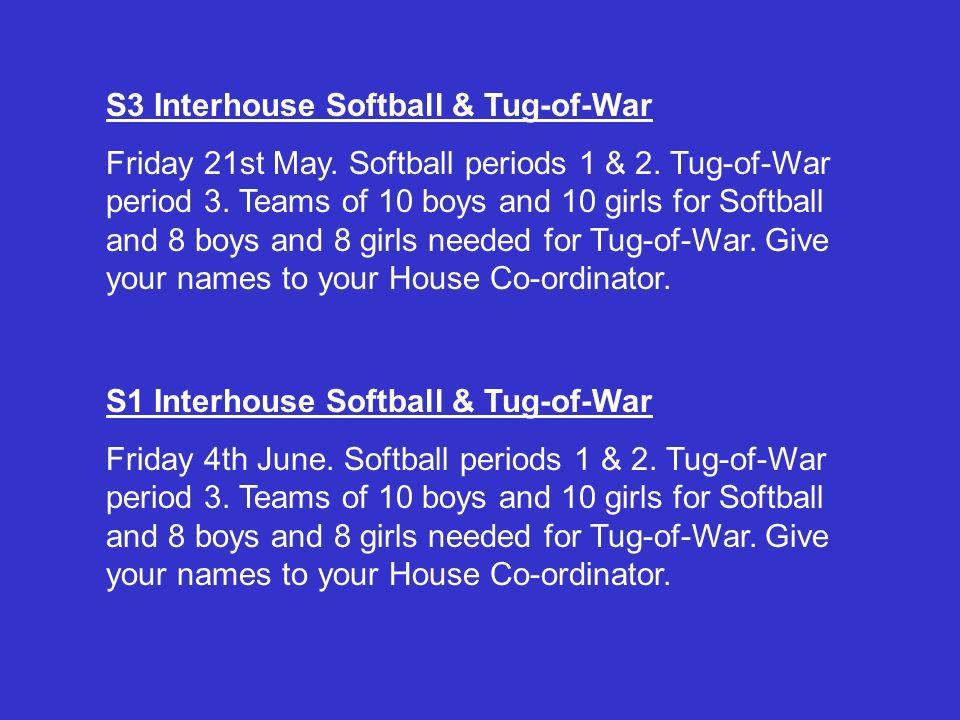 S3 Interhouse Softball & Tug-of-War Friday 21st May.