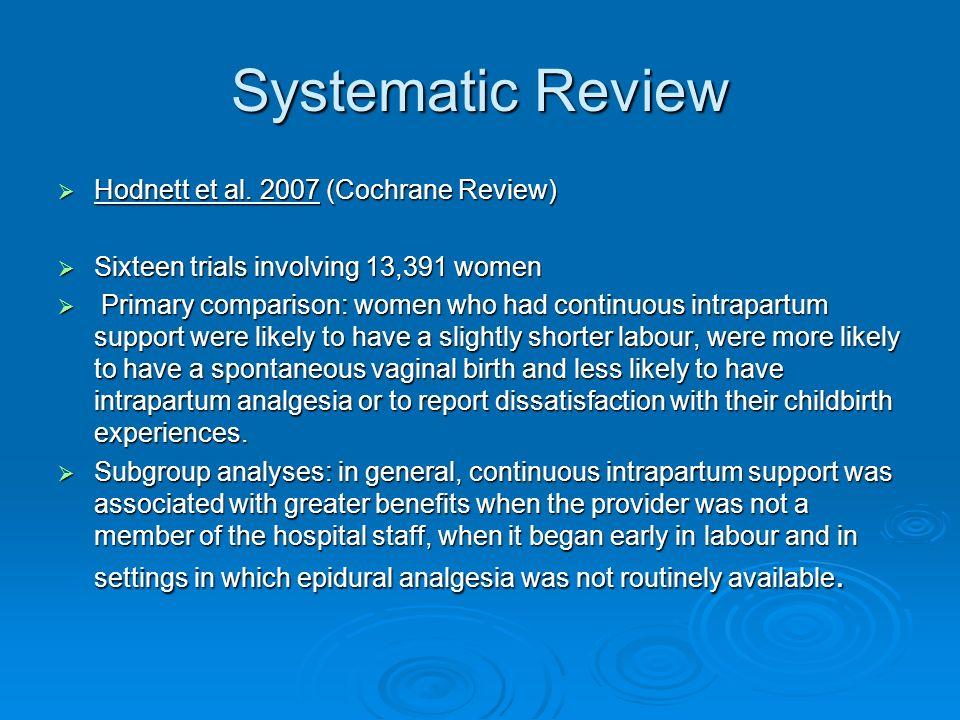 Systematic Review Hodnett et al.2007 (Cochrane Review) Hodnett et al.