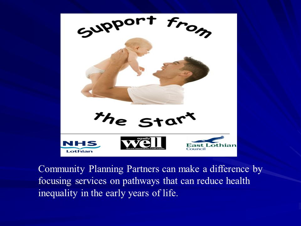 Community Planning Partners can make a difference by focusing services on pathways that can reduce health inequality in the early years of life.