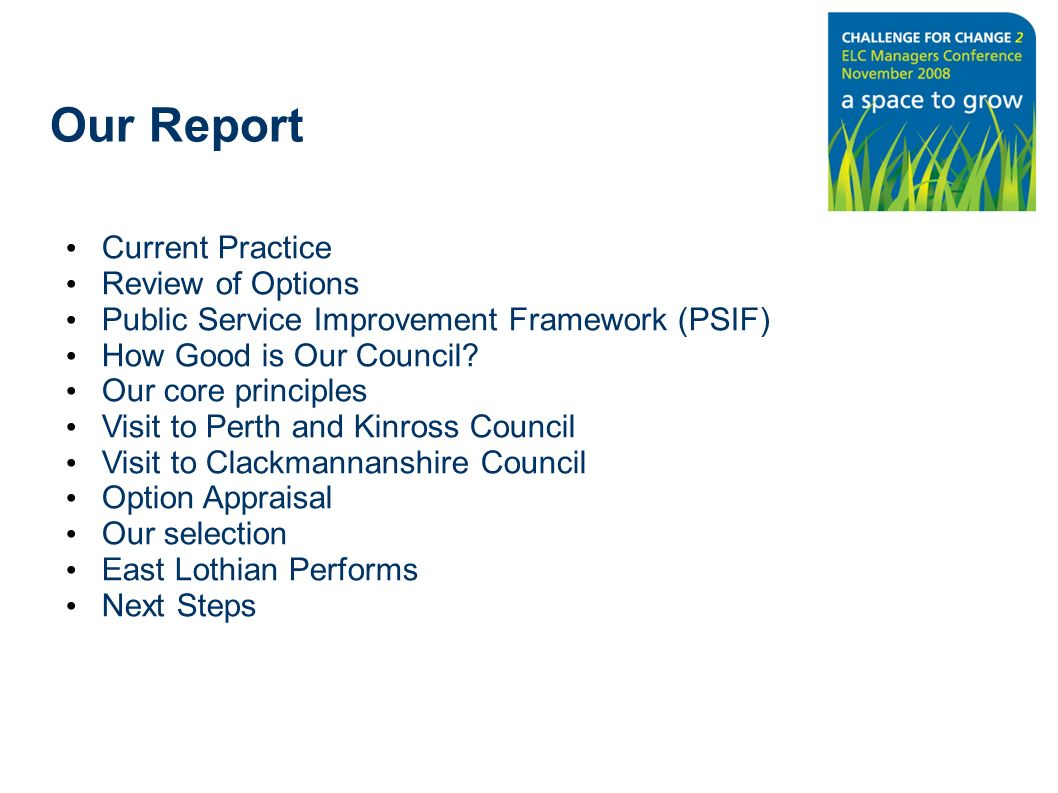 Current Practice Review of Options Public Service Improvement Framework (PSIF) How Good is Our Council? Our core principles Visit to Perth and Kinross