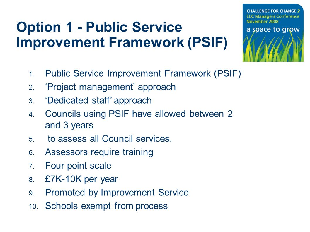 1. Public Service Improvement Framework (PSIF) 2.