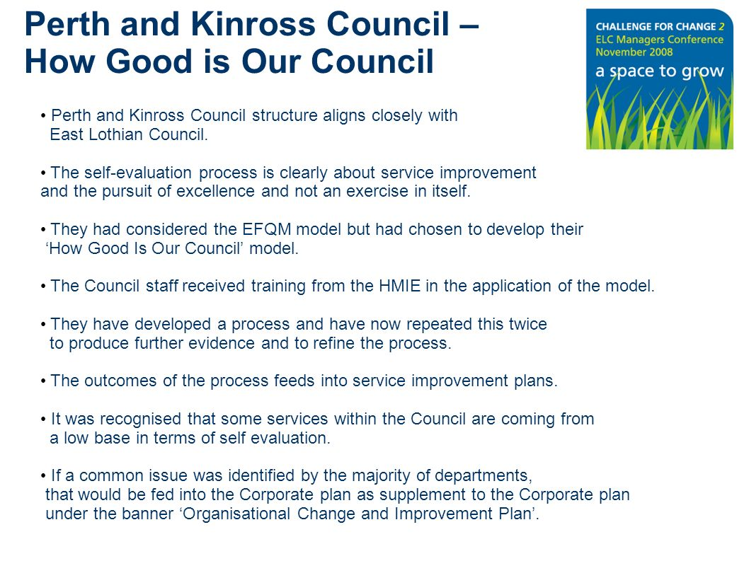 Perth and Kinross Council structure aligns closely with East Lothian Council. The self-evaluation process is clearly about service improvement and the