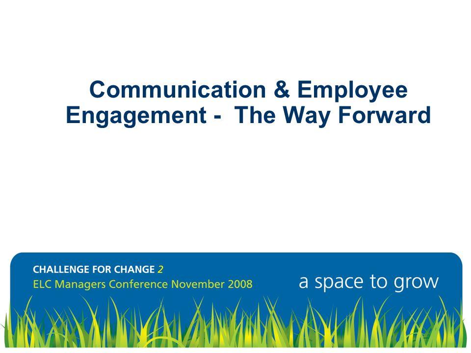Communication & Employee Engagement - The Way Forward