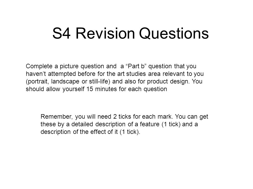S4 Revision Questions Remember, you will need 2 ticks for each mark.