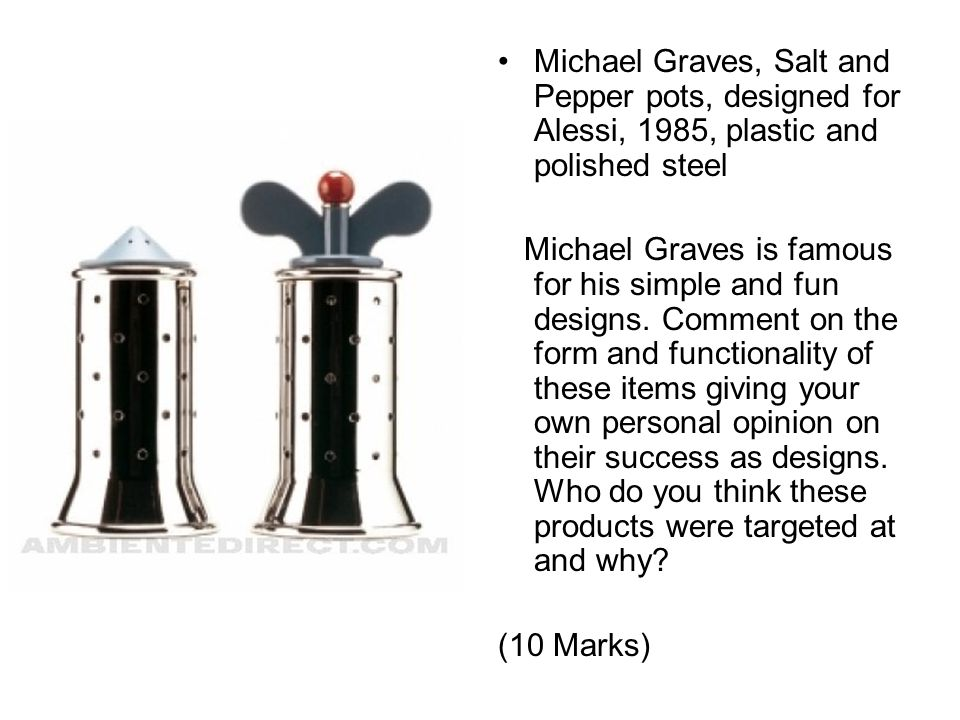 Michael Graves, Salt and Pepper pots, designed for Alessi, 1985, plastic and polished steel Michael Graves is famous for his simple and fun designs.