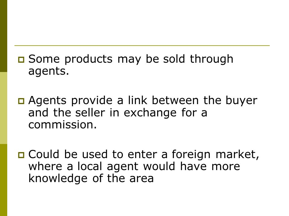 Some products may be sold through agents.