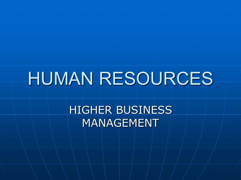HUMAN RESOURCES HIGHER BUSINESS MANAGEMENT