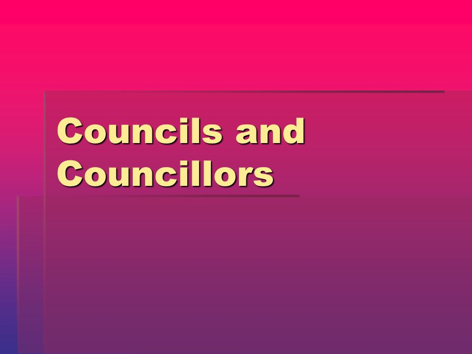 Councils and Councillors