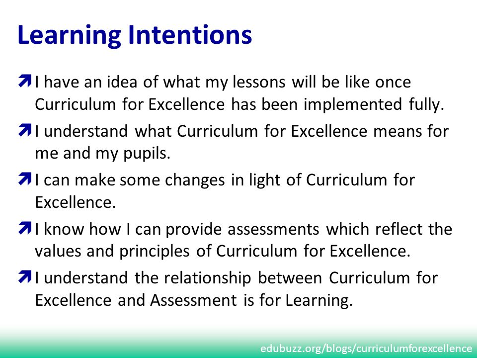 edubuzz.org/blogs/curriculumforexcellence Learning Intentions I have an idea of what my lessons will be like once Curriculum for Excellence has been i