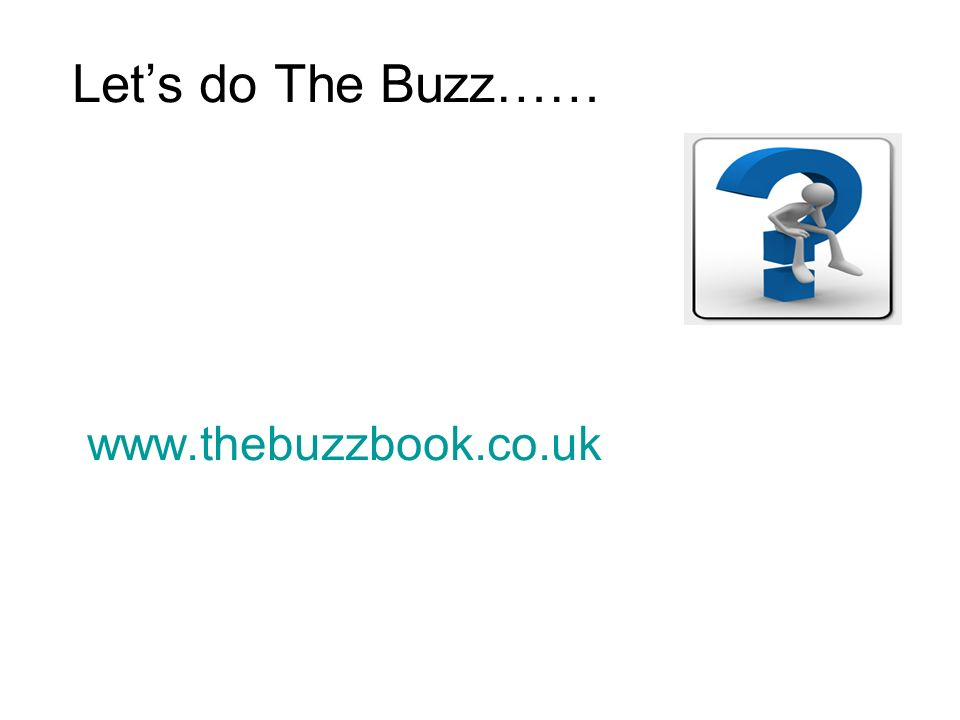www.thebuzzbook.co.uk Lets do The Buzz……