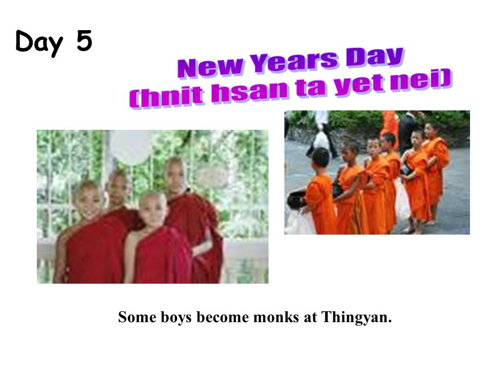 Day 5 Some boys become monks at Thingyan.