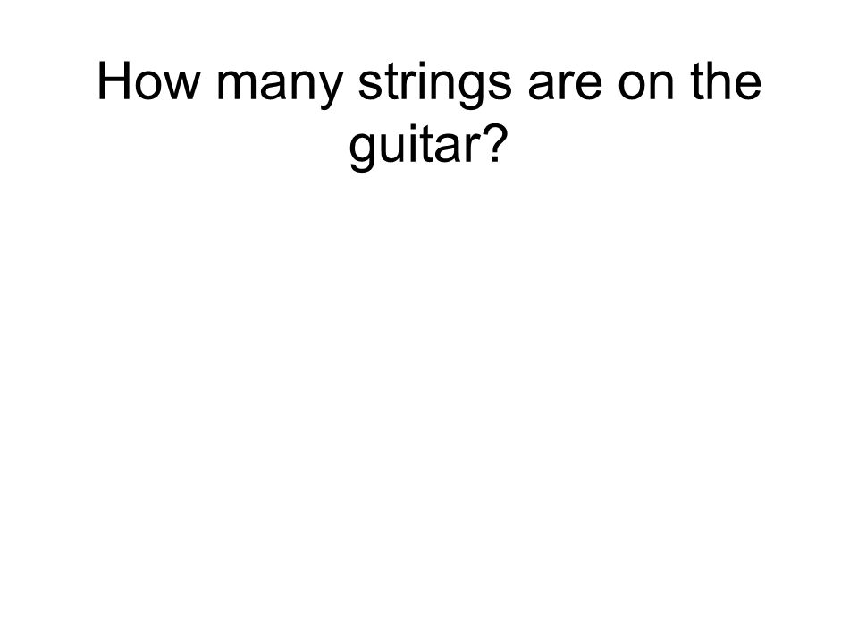 How many strings are on the guitar