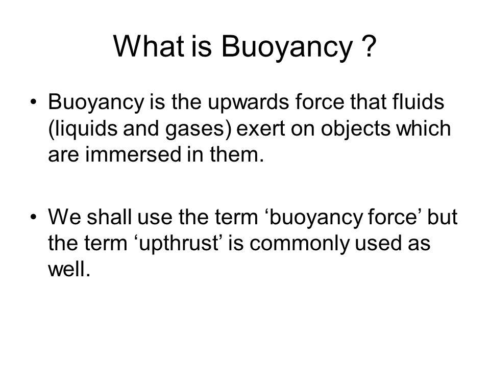 What is Buoyancy .
