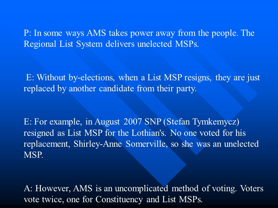 P: In some ways AMS takes power away from the people.