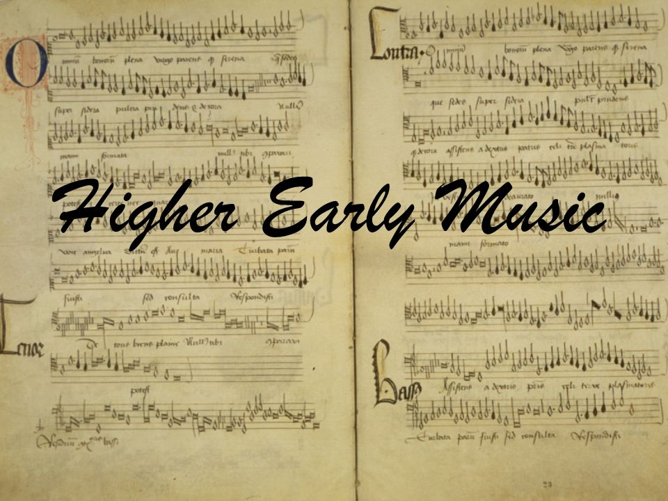 Higher Early Music