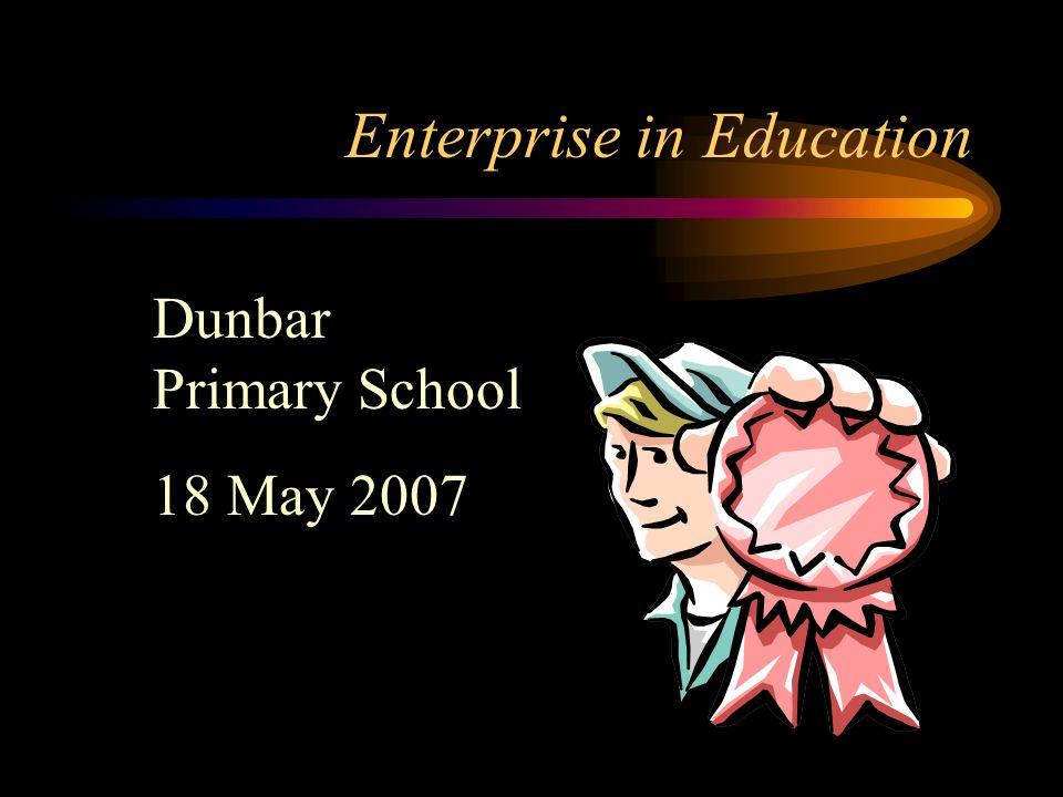 Enterprise in Education Dunbar Primary School 18 May 2007
