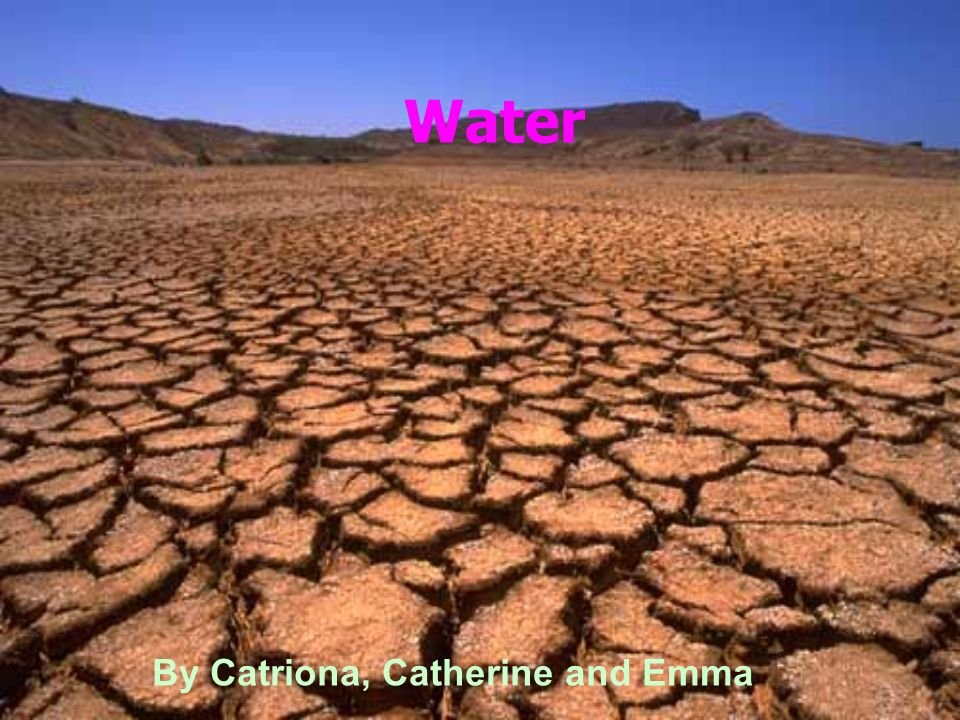 Water By Catriona, Catherine and Emma