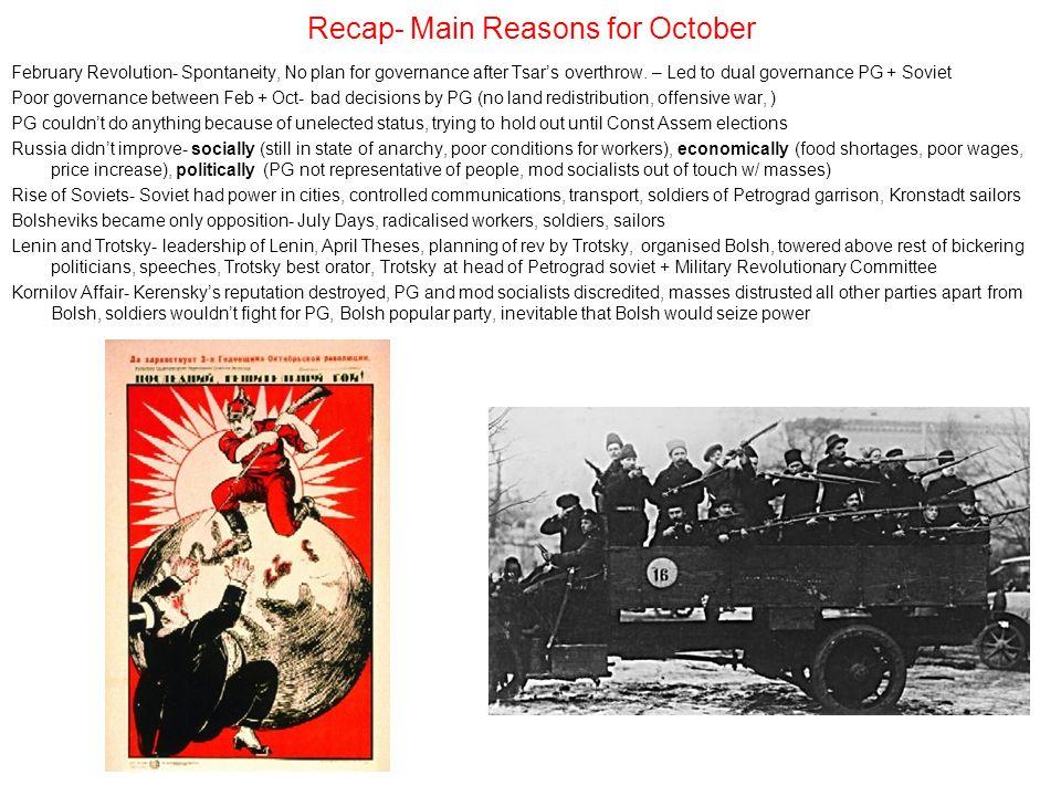 Recap- Main Reasons for October February Revolution- Spontaneity, No plan for governance after Tsars overthrow. – Led to dual governance PG + Soviet P
