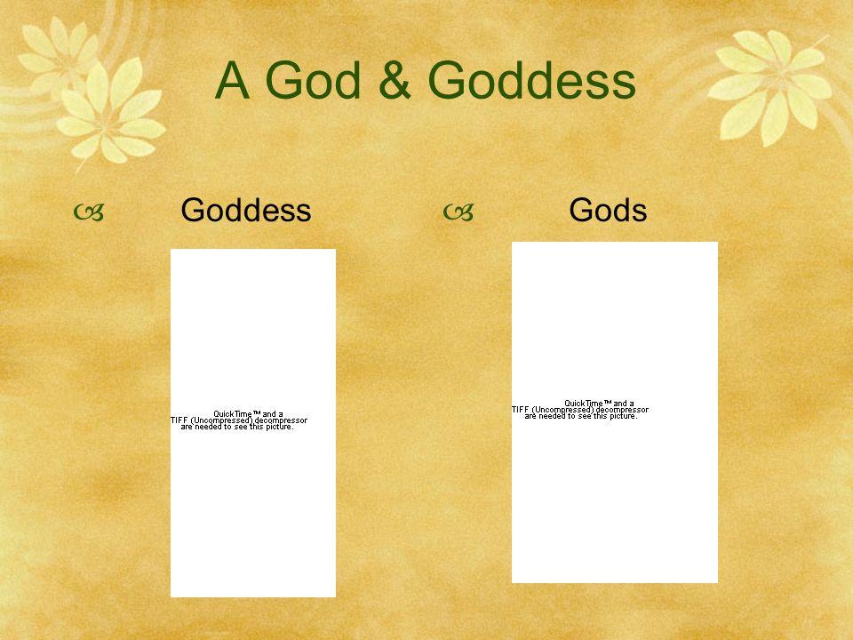 A God & Goddess Goddess Gods