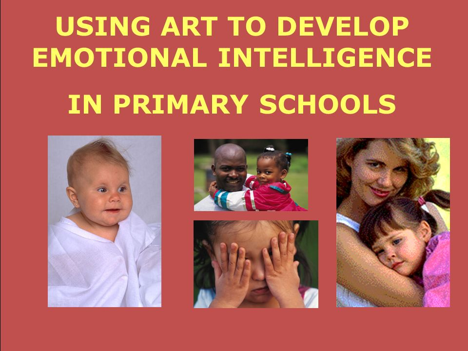Art Systems USING ART TO DEVELOP EMOTIONAL INTELLIGENCE IN PRIMARY SCHOOLS
