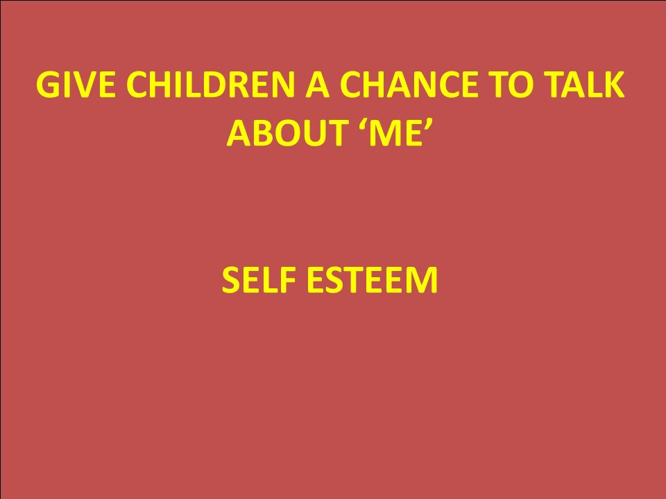 Art Systems GIVE CHILDREN A CHANCE TO TALK ABOUT ME SELF ESTEEM