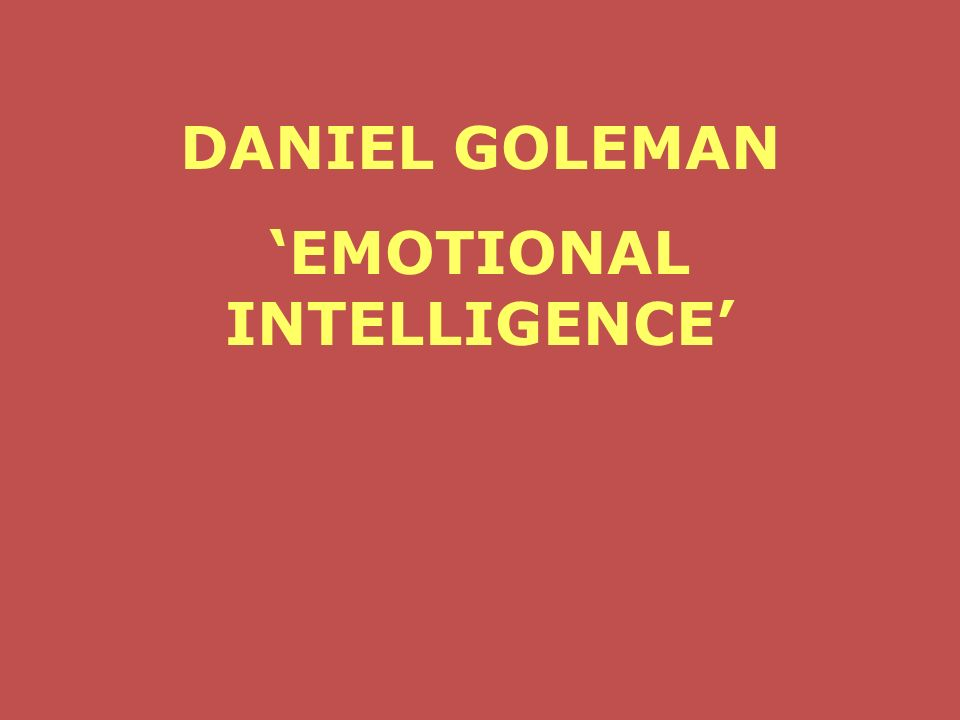 Art Systems DANIEL GOLEMAN EMOTIONAL INTELLIGENCE