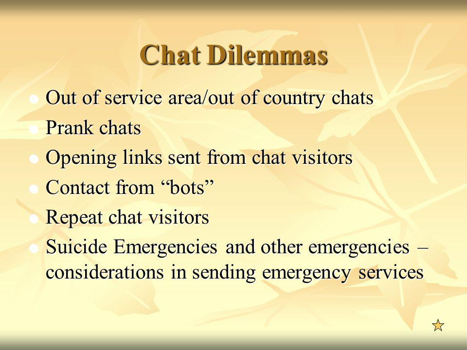 Chat Dilemmas Out of service area/out of country chats Out of service area/out of country chats Prank chats Prank chats Opening links sent from chat v