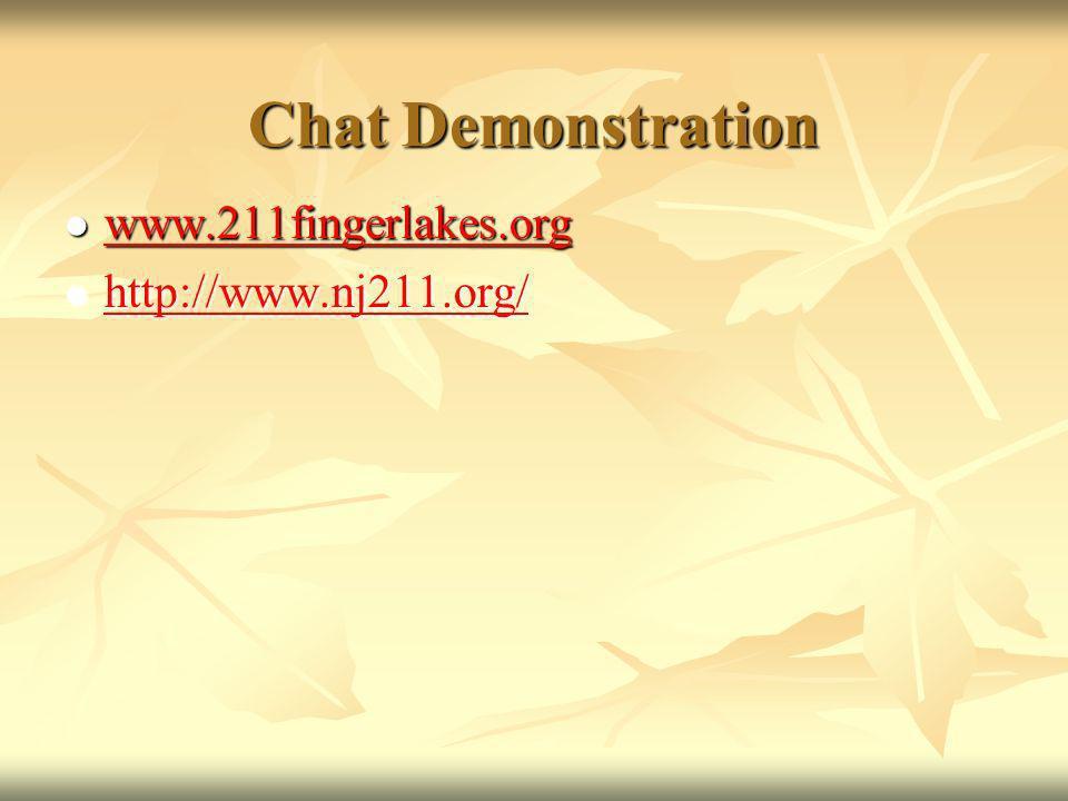Chat Demonstration www.211fingerlakes.org www.211fingerlakes.org www.211fingerlakes.org http://www.nj211.org/ http://www.nj211.org/ http://www.nj211.o