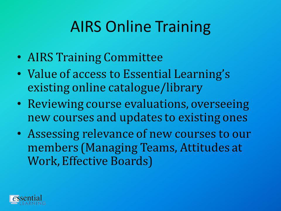 AIRS Online Training For Certification Useful for not essential Certain courses are core (e.g. AIRS: Introduction to Taxonomy and AIRS: The I&R Proces