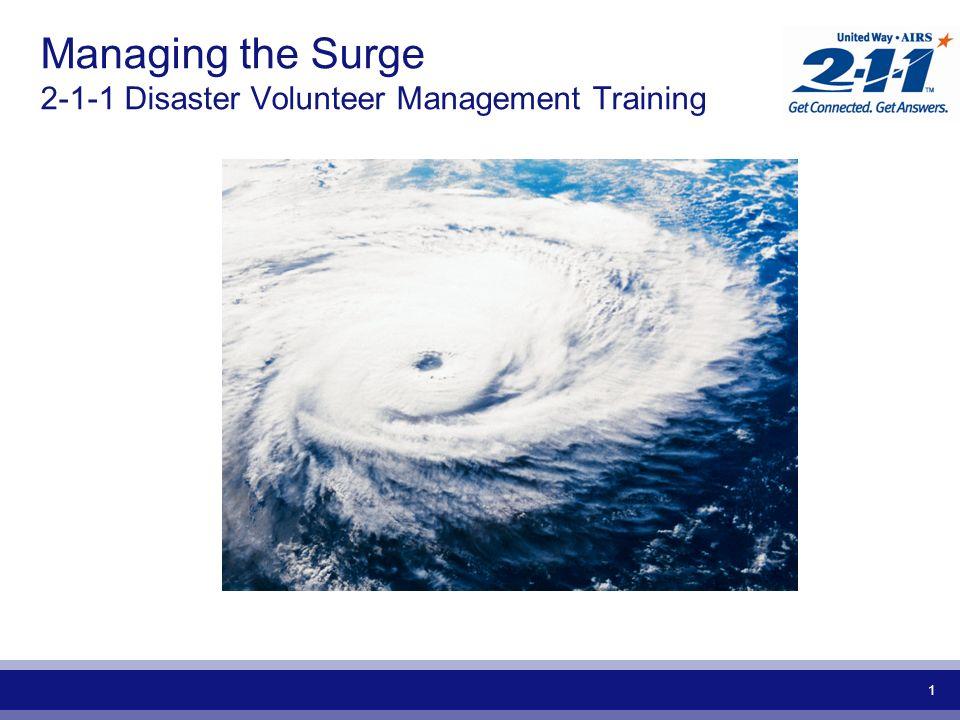 1 Managing the Surge 2-1-1 Disaster Volunteer Management Training