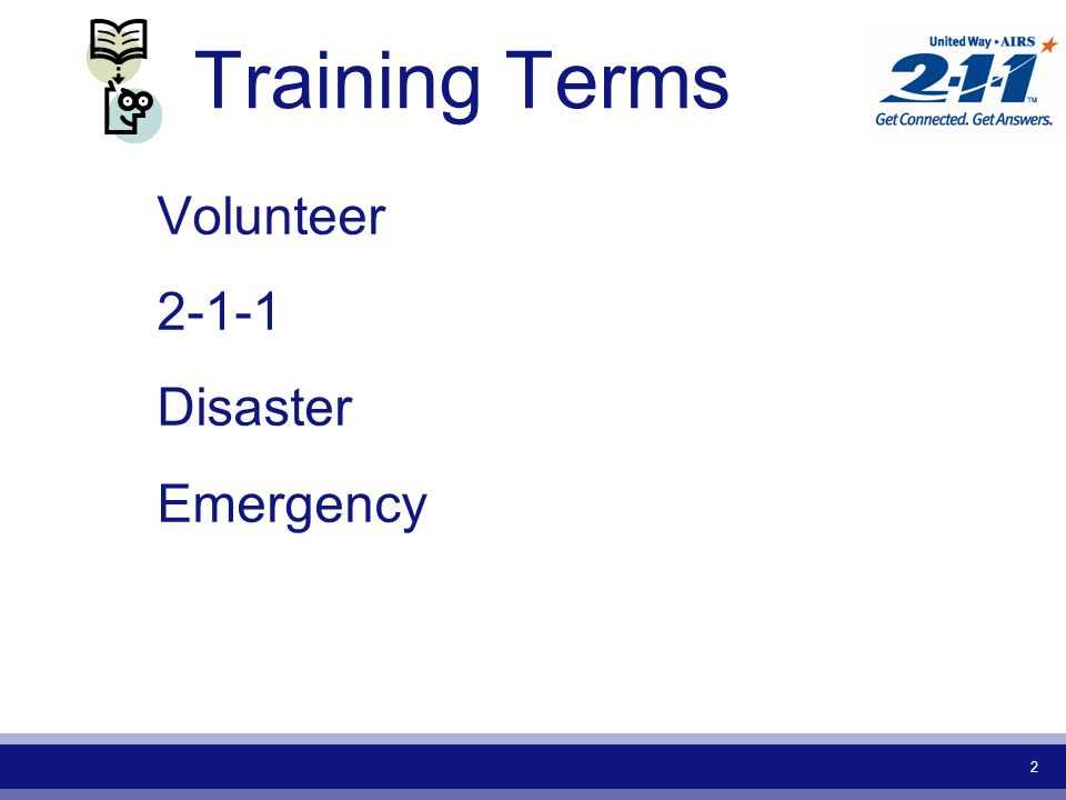 2 Training Terms Volunteer 2-1-1 Disaster Emergency