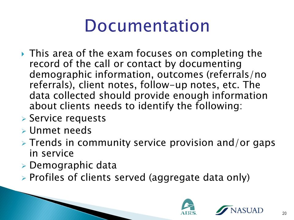 This area of the exam focuses on completing the record of the call or contact by documenting demographic information, outcomes (referrals/no referrals