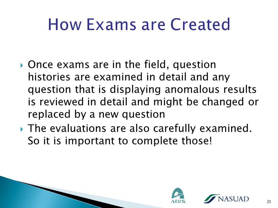 Once exams are in the field, question histories are examined in detail and any question that is displaying anomalous results is reviewed in detail and