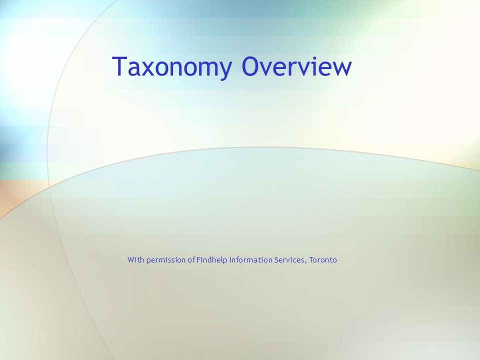 Taxonomy Overview With permission of Findhelp Information Services, Toronto